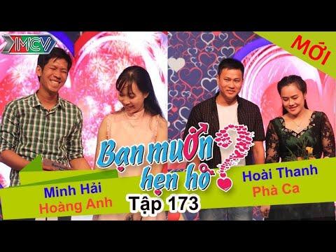 BẠN MUỐN HẸN HÒ – Tập 173 | Minh Hải – Hoàng Anh | Phà Ca – Hoài Thanh | 05/06/2016