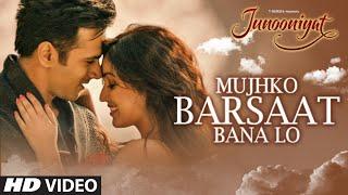 Mujhko Barsaat Bana Lo Video Song from Junooniyat Movie | Pulkit Samrat, Yami Gautam
