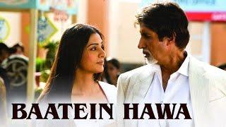 Baatein Hawa | Full Video Song | Cheeni Kum