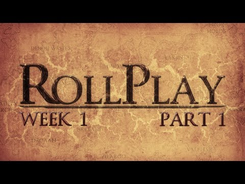 RollPlay Week One - Part 1
