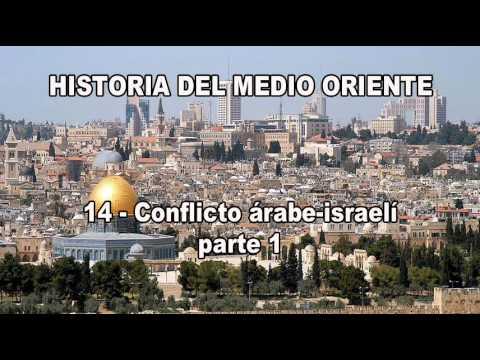 14.1 - Historia del medio oriente - Conflicto árabe-israelí (parte 1 de 2)