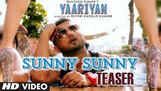 Sunny Sunny Song : Yaariyan