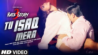 Tu Isaq Mera Song -  Hate Story 3