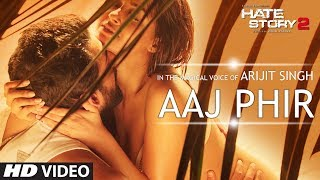 Hate Story 2 : Aaj Phir Video Song