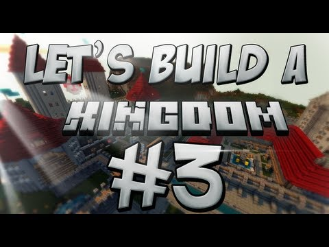 Let's Build: A Kingdom #3 - Roads, Waterways, Bridges