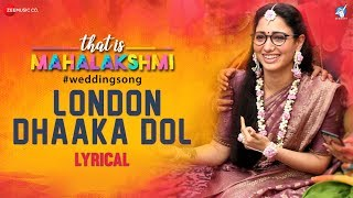 London Dhaaka Dol - Lyrical | That is Mahalakshmi