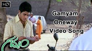 Oneway Video Song - Gamyam