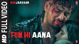 Tum Hi Aana Full Video | Marjaavaan