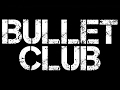 Bullet Club Are Coming