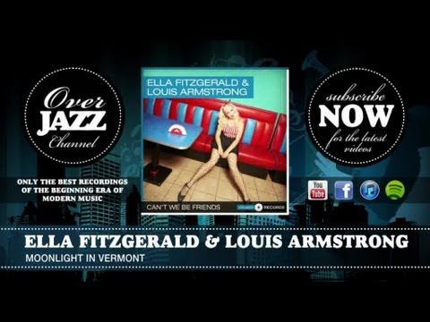 Ella Fitzgerald & Louis Armstrong - Moonlight in Vermont -Rg0hg5YD7sE