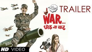 War Chhod Na Yaar Theatrical Trailer