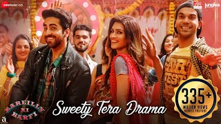 Sweety Tera Drama | Bareilly Ki Barfi