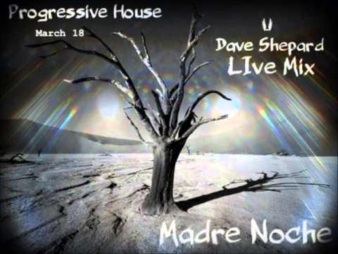 House Progressive MADRE NOCHE mixed by Dave Shepard 2013 - UC9x0mGSQ8PBABq-78vsJ8aA