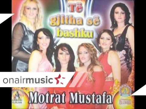Motrat Mustafa - kaj moj qike