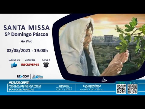 Missa 5º Domingo da Páscoa  - 02/05/2021 - 19:00h