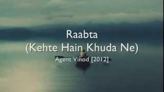 Raabta (Kehte Hain Khuda Ne) - Agent Vinod hindi lyrics - english translation]