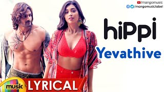 Yevathive Full Song Lyrical | HIPPI