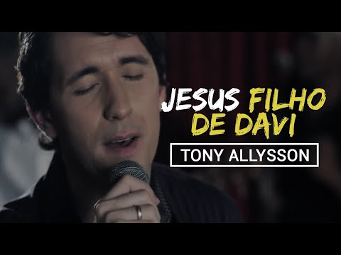 TONY ALLYSSON - FILHO DE DAVI [CLIPE OFICIAL]