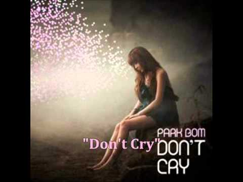 [MP3 DOWNLOAD] Park Bom- Don't Cry w/ Romanized & English Lyrics