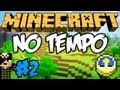 Minecraft: No Tempo (Alpha) #2