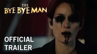 The Bye Bye Man | Official Trailer | In Theaters January 13, 2017