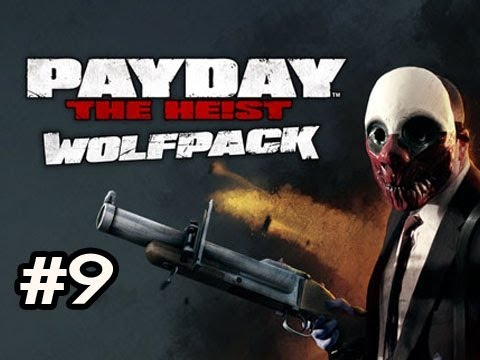 PayDay The Heist WOLFPACK DLC Ep.9 w/Nova, SSoH & Danz - GOOD PREPARATION