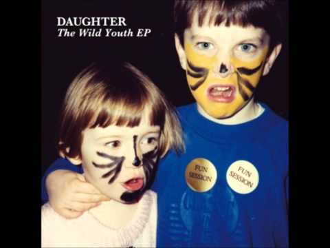 "Daughter - ""Love"""