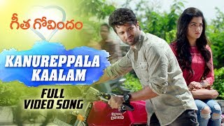 Kanureppala Kaalam Full Video Song - Geetha Govindam