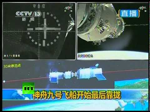 Video of China's first manned space docking - Shenzhou-9 spacecraft