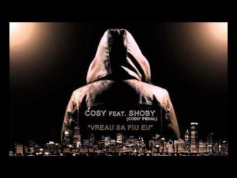 Cosy feat. Shoby (Codu' Penal) - Vreau sa fiu eu