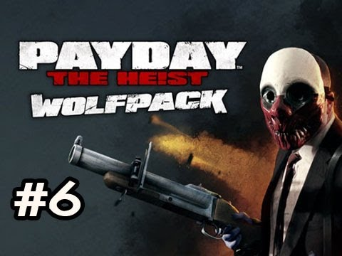 PayDay The Heist WOLFPACK DLC Ep.6 w/Nova, SSoH & Danz - DOWN BUT NOT OUT