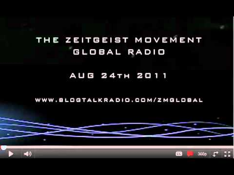 The Zeitgeist Movement | Global Radio | Aug 24th -11 : Host: Ben Mcleish