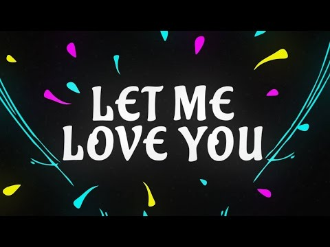 Let Me Love You (Video Lirik) [Feat. Justin Bieber]