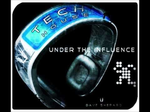 Tech House - UNDER THE INFLUENCE- mixed by Dave Shepard 2013 - UC9x0mGSQ8PBABq-78vsJ8aA