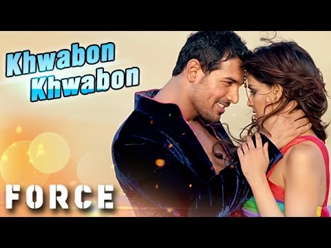 'Khwabon Khwabon' Ft. John Abraham - FORCE (2011) Exclusive Song Promo -SQzIT0ki48M