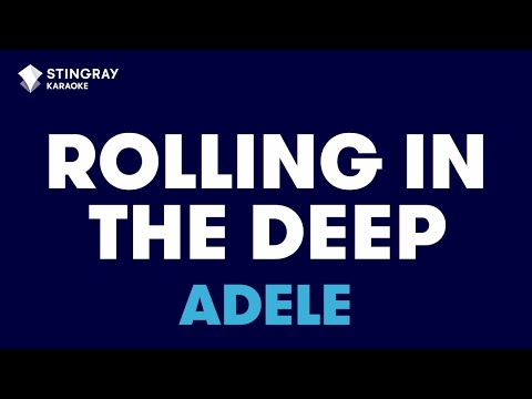 "Rolling In The Deep in the Style of ""Adele"" with lyrics (no lead vocal)"