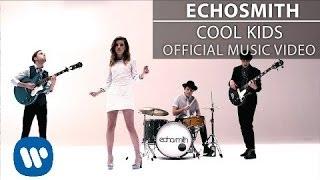 Echosmith – Cool Kids