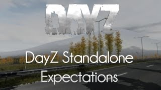 ARMA 2: DayZ Mod Survival — DayZ Standalone Expectations!