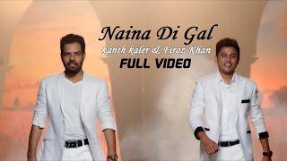 Kanth Kaler & Firoz Khan - Naina Di Gal   Latest Punjabi Song 2015
