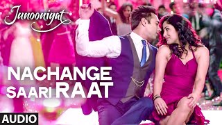 Nachange Saari Raat Full Song from Junooniyat Movie | Pulkit Samrat, Yami Gautam