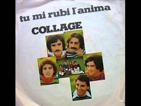 I Collage - Tu mi rubi l'anima