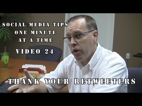 Social Media Minute - Video 24 - Thank those who retweet you