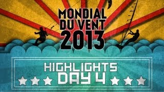 Mondial du Vent 2013 - Day 4 Highlights