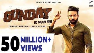 Gunday Ik Vaar Fer  Dilpreet Dhillon Feat. Baani Sandhu  Latest Punjabi Song 2018  Humble Music