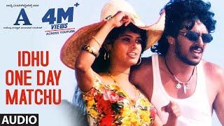 Idhu One Day Matchu Kano Song  A Kannada Movie Songs  Upendra, Chandini  L N Shastri  GuruKiran