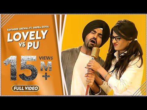 LOVELY vs PU - Ravinder Grewal - Shipra Goyal - Latest Punjabi Songs- FULL SONG OFFICIAL 1080p