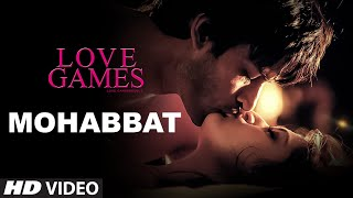 LOVE GAMES | MOHABBAT Video Song