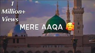 Mere Aaqa Ko Dekhoge  Beautiful Naat  WhatsApp Status
