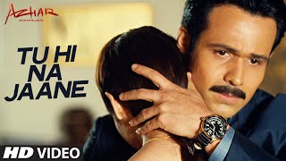 Tu Hi Na Jaane song from Azhar has been released!