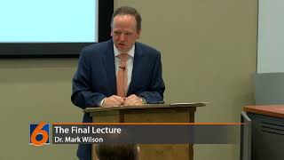 The Final Lecture featuring Auburn University College of Liberal Arts Professor Dr. Mark Wilson.